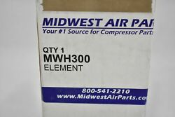MIDWEST AIR PARTS MWH300 CARTRIDGE FILTER ELEMENT 1 EACH $179.99