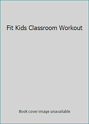 Fit Kids Classroom Workout $6.70