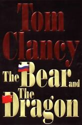 The Bear and the Dragon by Tom Clancy $4.60