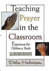 Teaching Prayer in the Classroom : Experiences for Children and Youth by... $4.25