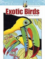 Creative Haven Exotic Birds Coloring Book by Ruth Soffer $4.09