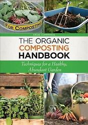 Organic Composting Handbook : Techniques for a Healthy Abundant Garden Pape... $16.91