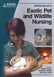 BSAVA Manual of Exotic Pet and Wildlife Nursing Paperback by Varga Molly (E... $100.71