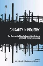 Chirality in Industry : The Commercial Manufacture and Applications of...