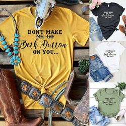 Don#x27;t Make Me Go Beth Dutton On You T Shirt Women funny graphic tees tshirt tops $8.69