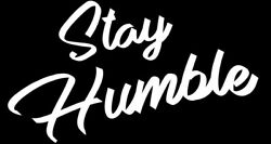 Stay Humble Decal sticker vinyl JDM illest stance 3 INCH BY 5.5 INCH $2.50