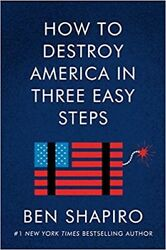 How to Destroy America in Three Easy Steps by Ben Shapiro 2020 Hardcover $17.25