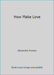 How Make Love by Alexandra Penney $5.17