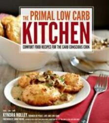 The Primal Low Carb Kitchen by Kyndra Holley $4.99
