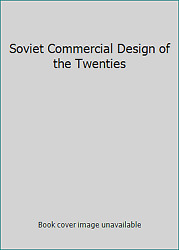 Soviet Commercial Design of the Twenties by Anikst Mikhail