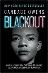 Blackout : How Black America Can Make Its Second Escape from the Democrat... $16.75