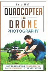 Quadcopter and Drone Photography : How to Move Your Photography Business or H... $10.58