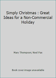 Simply Christmas : Great Ideas for a Non Commercial Holiday