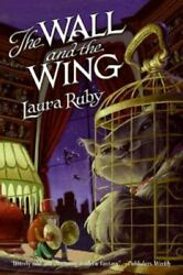 The Wall and the Wing by Laura Ruby $4.09