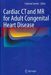 Cardiac CT and MR for Adult Congenital Heart Disease Hardcover by Saremi Fa... $351.07