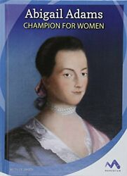 Abigail Adams Champion for Women Influential First Ladies $22.21