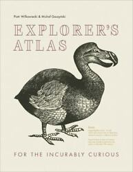Explorers Atlas: For the Incurably Curious $12.38