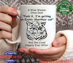 Cute Exotic Shorthair Cat A Wise Woman Once Said Exotic Shorthair Cat and She... $13.94