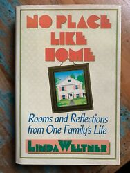 SIGNED NO PLACE LIKE HOME ROOMS AND REFLECTIONS FAMILY#x27;S LIFE LINDA WELTNER HC $19.99