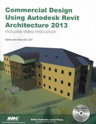 Commercial Design Using Autodesk Revit Architecture 2013 Paperback by Stine...