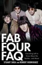 Fab Four FAQ : Everything Left to Know about the Beatles and More $4.09