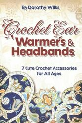 Crochet Ear Warmers and Headbands : 7 Cute Crochet Accessories for All Ages ... $13.83