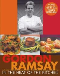 In the Heat of the Kitchen by Gordon Ramsay $6.10