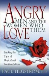 Angry Men and the Women Who Love Them : Breaking the Cycle of Physical and... $4.09