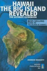 Hawaii the Big Island Revealed : The Ultimate Guidebook by Andrew Doughty $4.09