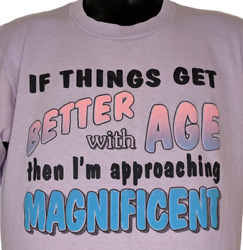 If Things Get Better With Age Vintage 80s Tshirt Novelty Size Large Made In USA $69.99