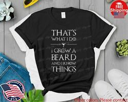 Mens That#x27;s What I Do I Grow A Beard and Know Things TShirt $14.91