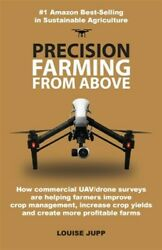 Precision Farming From Above: How Commercial Drone Systems are Helping Farmer... $21.97