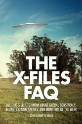 The X Files FAQ : All Thatamp;apos;s Left to Know about Global Conspiracy... $4.67
