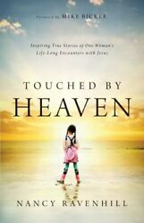 Touched by Heaven : Inspiring True Stories of One Woman#x27;s Lifelong Encounters... $4.35