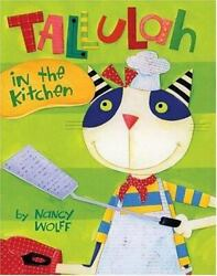 Tallulah in the Kitchen by Nancy Wolff $4.09