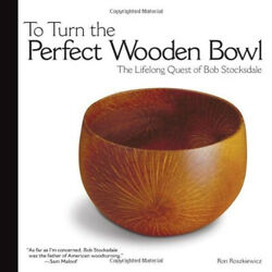 To Turn the Perfect Wooden Bowl: The Lifelong Quest of Bob Stocksdale $33.67