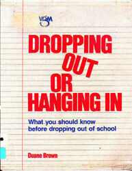 Dropping Out or Hanging In : What You Should Know Before Dropping Out of School $6.10