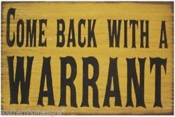 Come Back With A Warrant Country Rustic Primitive Canvas Sign Home Decor