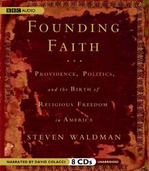 Founding Faith : Providence Politics and the Birth of Religious Freedom in Ame