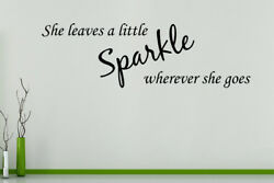 She Leaves A Little Sparkle Wherever She Goes Wall Art Decal Sticker Picture