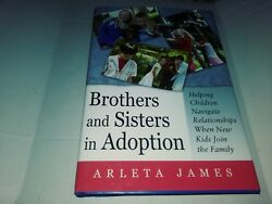 Brothers and Sisters in Adoption : Helping Children Navigate Relationships When…