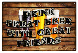 DRINK BEER WITH GREAT FRIENDS Metal Sign Brewery Man Cave She Shed NFL NHL
