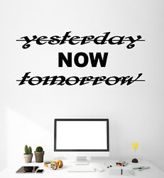 Vinyl Wall Decal Stickers Motivation Quote Yesterday Now Tomorrow Letters 3352ig $9.99