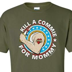 BuckUp Tactical KILL A COMMIE FOR MOMMY T Shirt S 5XL $18.00