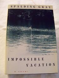 IMPOSSIBLE VACATION by Spalding Gray...hardcover dust jacket...1992 $9.99