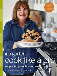 Cook Like a Pro: Recipes & Tips for Home Cooks by Ina Garten (Barefoot Contessa)