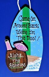 Come On Around Back PERSONALIZE POOL SURFBOARD SIGN Wall Tropical Tiki Plaque