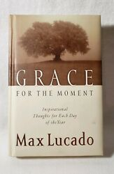 Grace for the Moment Inspirational Thoughts for Each Day of the Year Max Lucado $6.99
