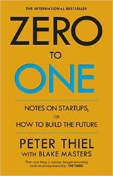 Zero to One Notes on Start-Ups or How to Build the Future