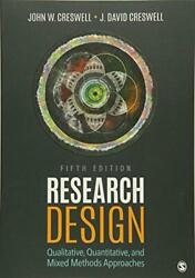 Research Design : Qualitative Quantitative and Mixed Methods Approaches by...